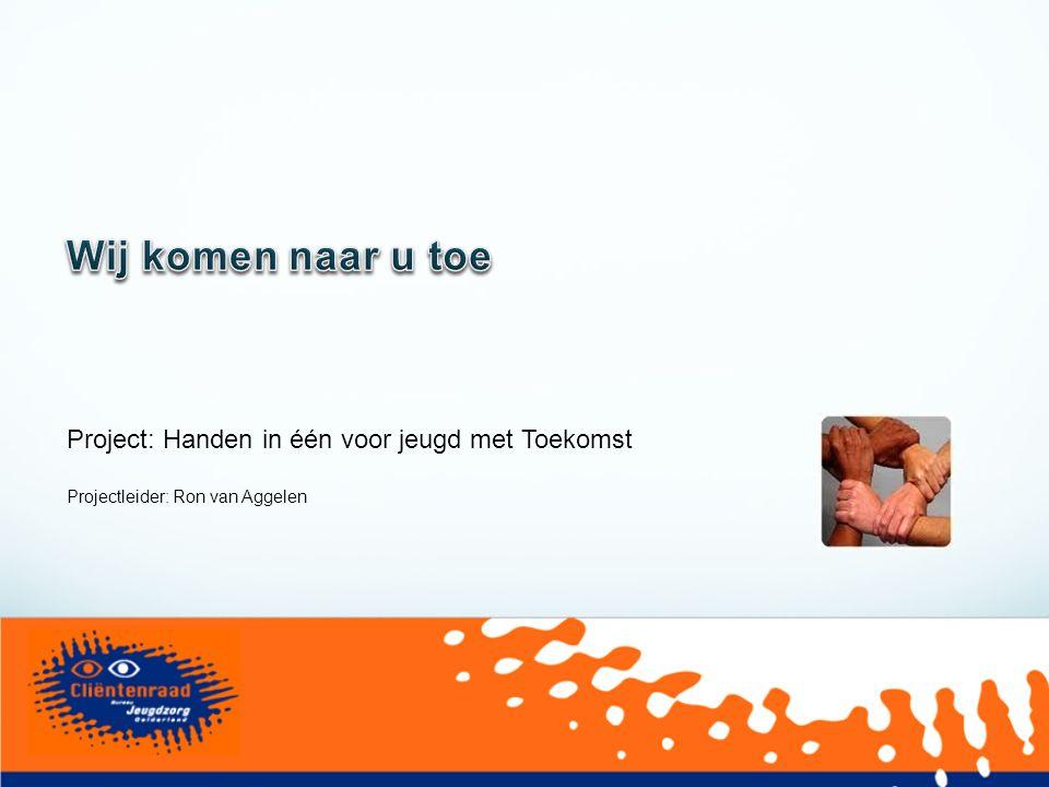 Project: Handen in één voor jeugd met Toekomst Projectleider: Ron van Aggelen