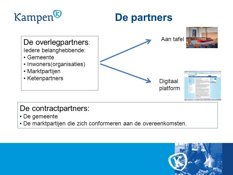De partners De overlegpartners : Iedere belanghebbende: Gemeente Inwoners(organisaties) Marktpartijen Ketenpartners De contractpartners: De gemeente D