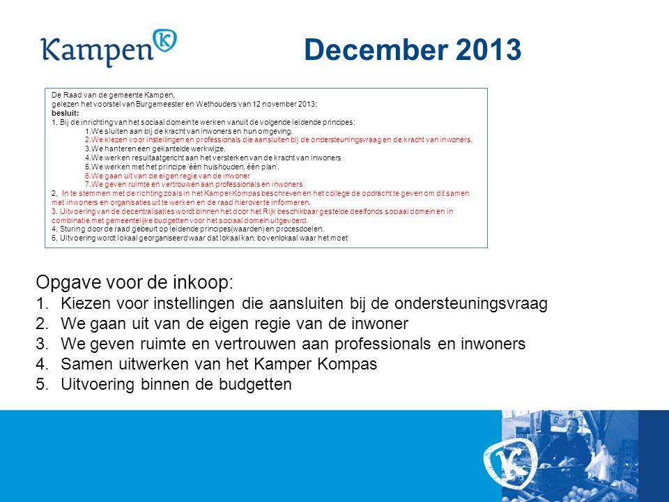 December 2013 De Raad van de gemeente Kampen, gelezen het voorstel van Burgemeester en Wethouders van 12 november 2013; besluit: 1. Bij de inrichting