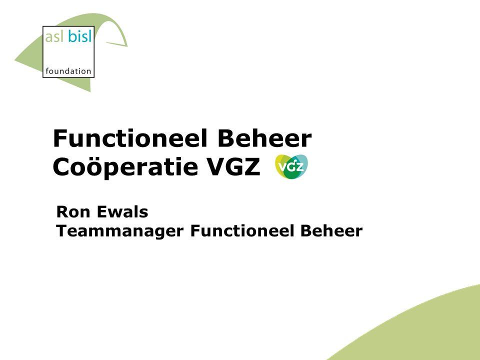 Functioneel Beheer Coöperatie VGZ Ron Ewals Teammanager Functioneel Beheer
