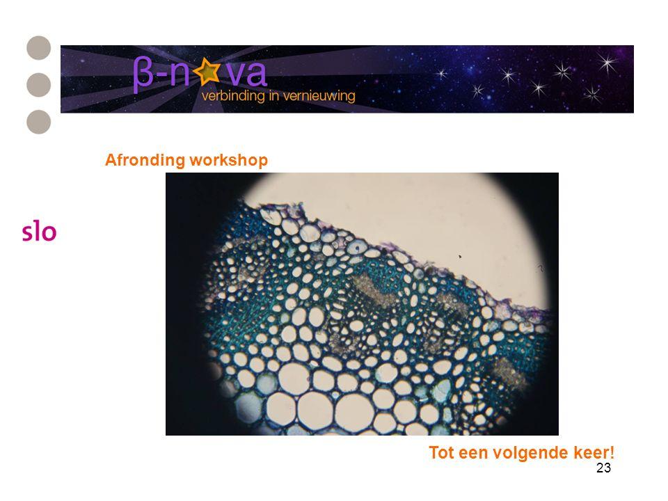 Afronding workshop 23 Tot een volgende keer!