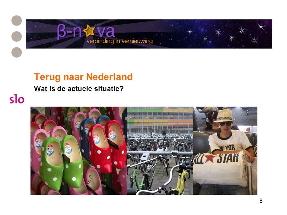 8 Terug naar Nederland Wat is de actuele situatie?
