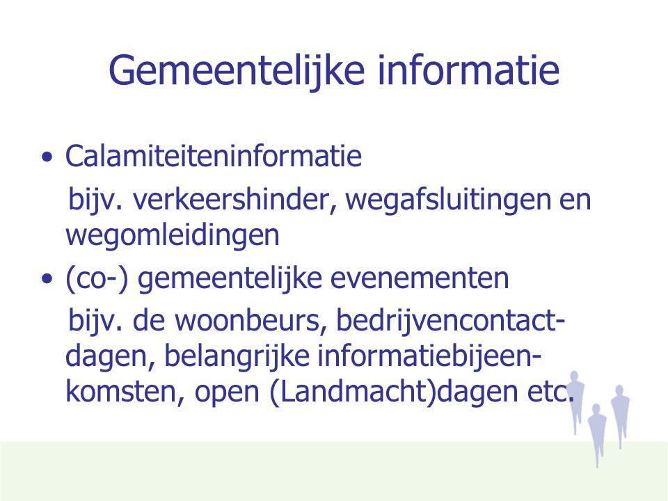 Gemeentelijke informatie Calamiteiteninformatie bijv.