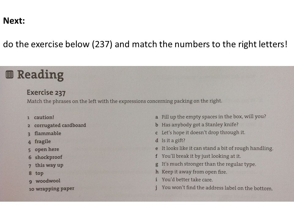 Next: do the exercise below (237) and match the numbers to the right letters!
