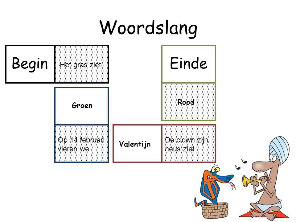 Woordslang 36 Het gras ziet Op 14 februari vieren we Valentijn De clown zijn neus ziet Rood BeginEinde Groen
