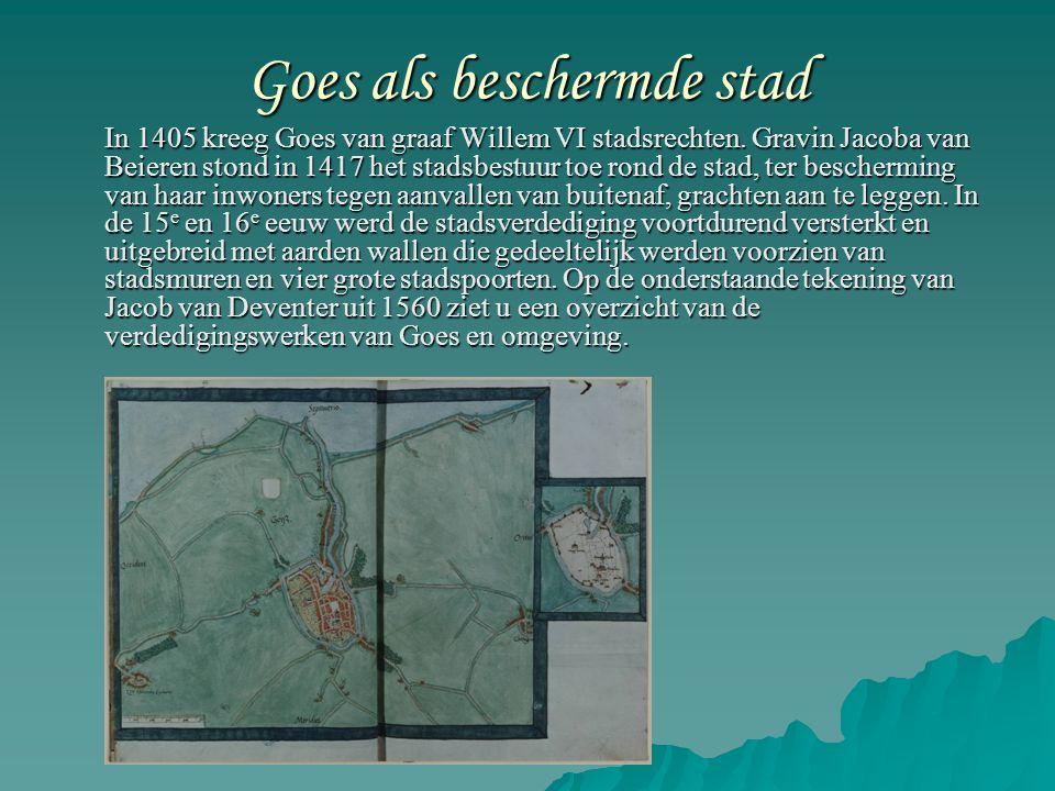 Goes als beschermde stad In 1405 kreeg Goes van graaf Willem VI stadsrechten.