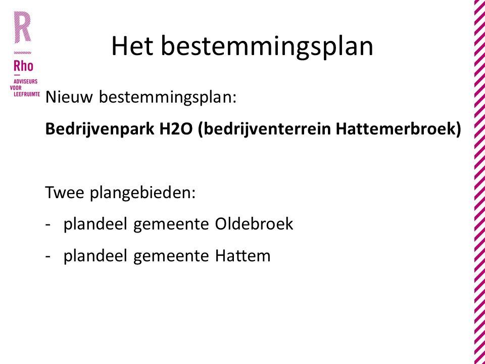 Het bestemmingsplan Nieuw bestemmingsplan: Bedrijvenpark H2O (bedrijventerrein Hattemerbroek) Twee plangebieden: -plandeel gemeente Oldebroek -plandeel gemeente Hattem
