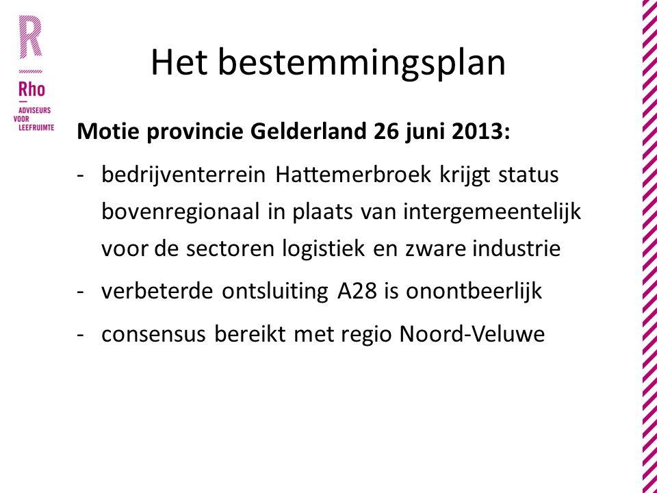 Het bestemmingsplan Motie provincie Gelderland 26 juni 2013: -bedrijventerrein Hattemerbroek krijgt status bovenregionaal in plaats van intergemeentelijk voor de sectoren logistiek en zware industrie -verbeterde ontsluiting A28 is onontbeerlijk -consensus bereikt met regio Noord-Veluwe