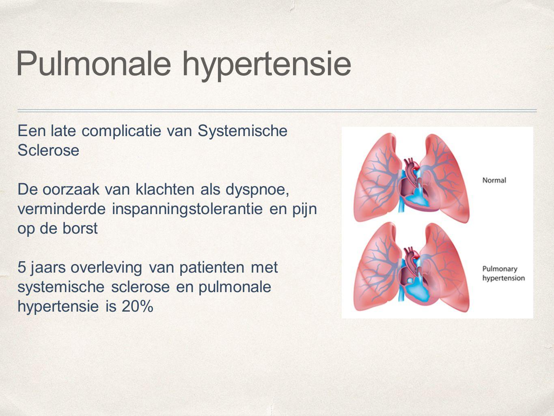 Pulmonale hypertensie Een late complicatie van Systemische Sclerose De oorzaak van klachten als dyspnoe, verminderde inspanningstolerantie en pijn op