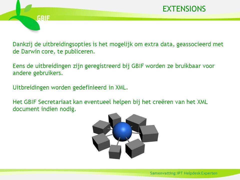 EXTENSIONS Dankzij de uitbreidingsopties is het mogelijk om extra data, geassocieerd met de Darwin core, te publiceren.