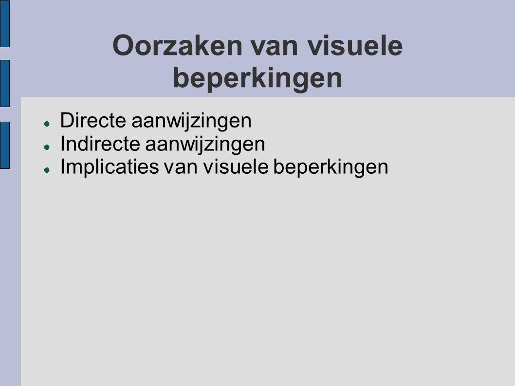 Oorzaken van visuele beperkingen Directe aanwijzingen Indirecte aanwijzingen Implicaties van visuele beperkingen