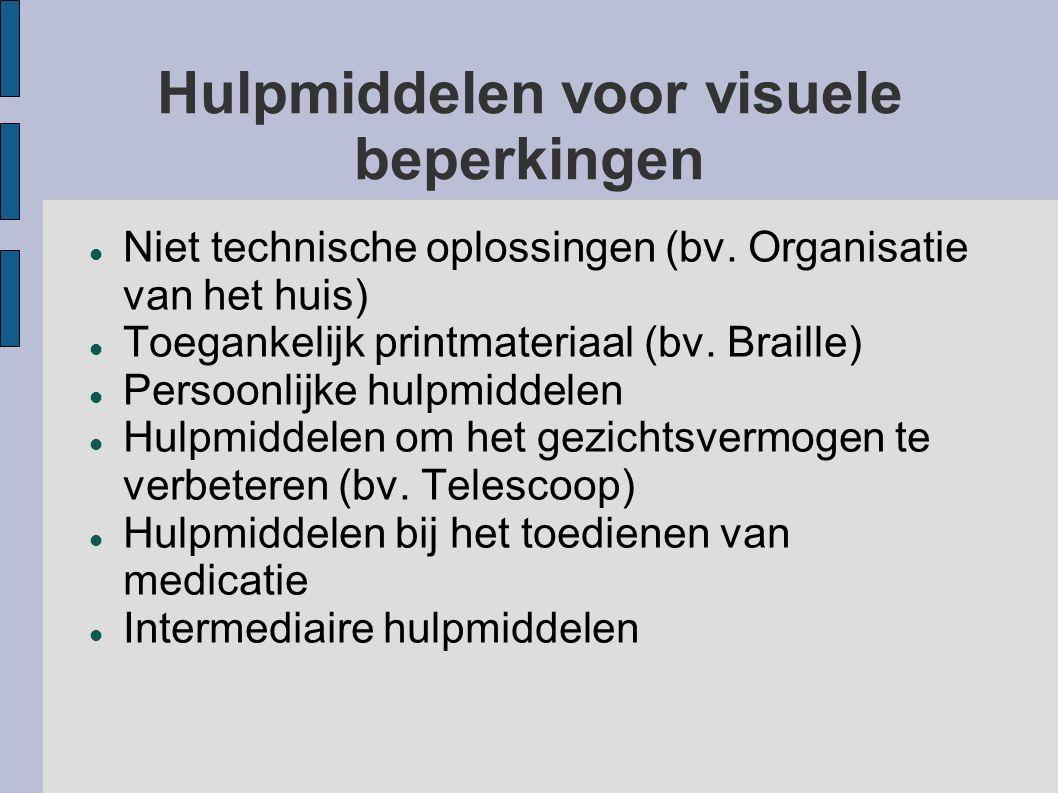 Hulpmiddelen voor visuele beperkingen Niet technische oplossingen (bv.