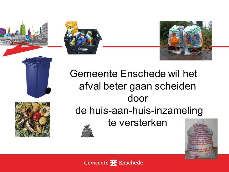 Gemeente Enschede wil het afval beter gaan scheiden door de huis-aan-huis-inzameling te versterken
