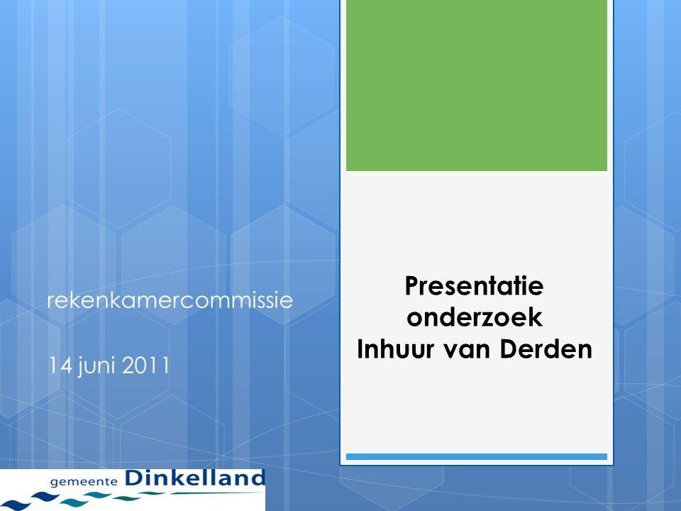Presentatie onderzoek Inhuur van Derden rekenkamercommissie 14 juni 2011
