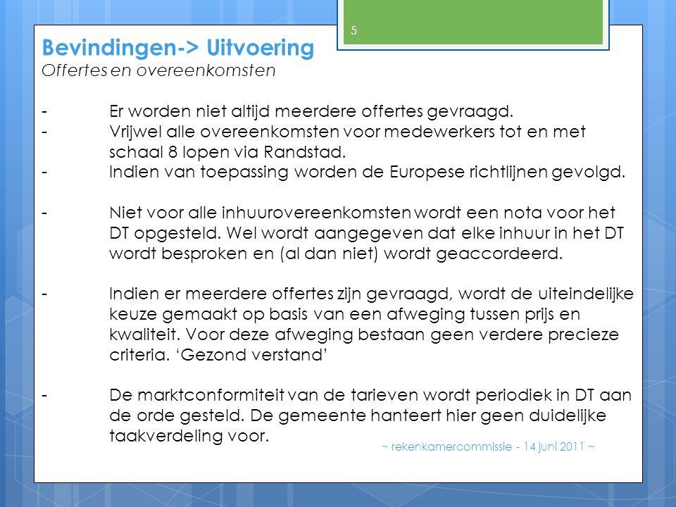 Bevindingen-> Uitvoering ~ rekenkamercommissie - 14 juni 2011 ~ 5 Offertes en overeenkomsten - Er worden niet altijd meerdere offertes gevraagd. - Vri