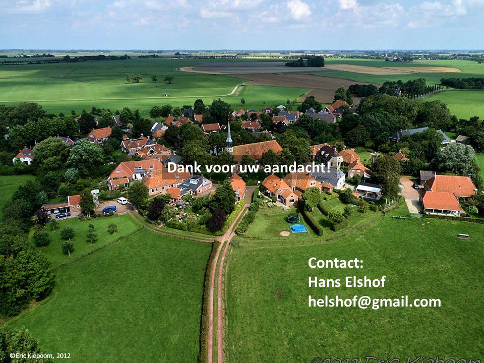 ©Eric Kieboom, 2012 Dank voor uw aandacht! Contact: Hans Elshof helshof@gmail.com