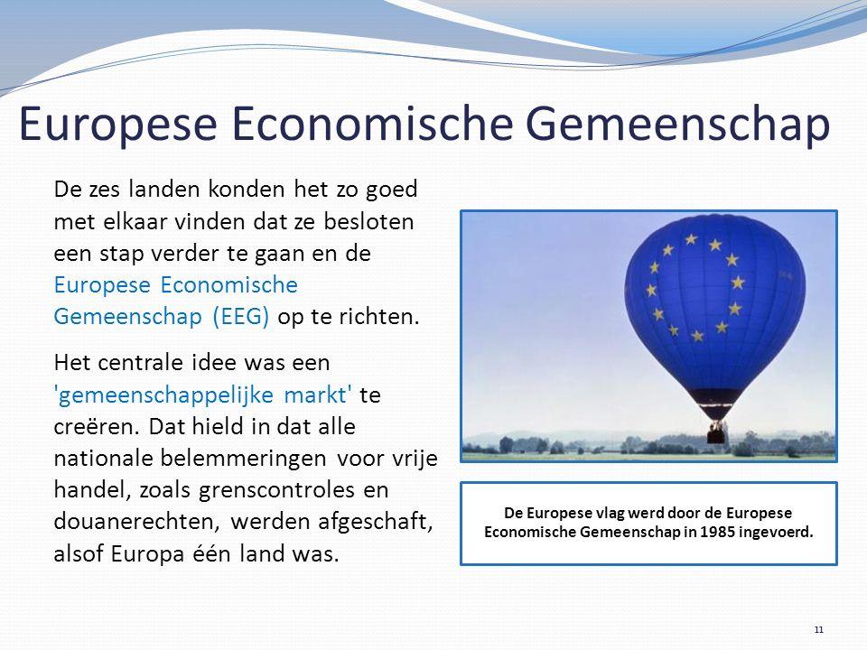 Europese Economische Gemeenschap De zes landen konden het zo goed met elkaar vinden dat ze besloten een stap verder te gaan en de Europese Economische Gemeenschap (EEG) op te richten.