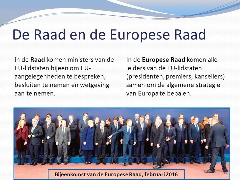 Bijeenkomst van de Europese Raad, februari 2016 De Raad en de Europese Raad In de Raad komen ministers van de EU-lidstaten bijeen om EU- aangelegenheden te bespreken, besluiten te nemen en wetgeving aan te nemen.