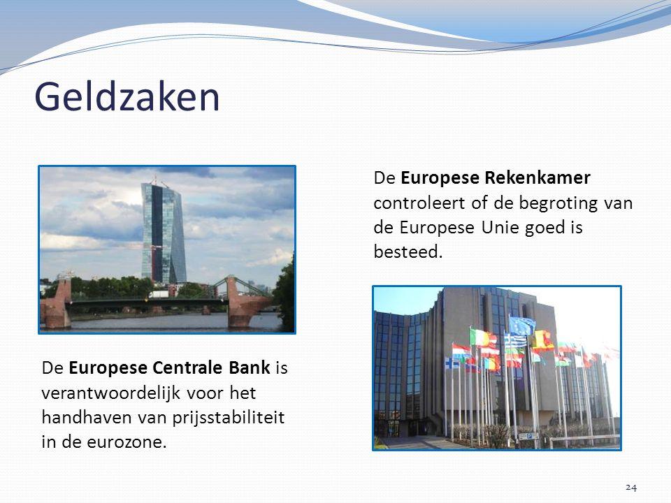 Geldzaken De Europese Centrale Bank is verantwoordelijk voor het handhaven van prijsstabiliteit in de eurozone.