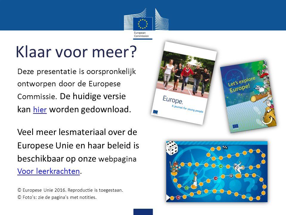 Klaar voor meer. Deze presentatie is oorspronkelijk ontworpen door de Europese Commissie.