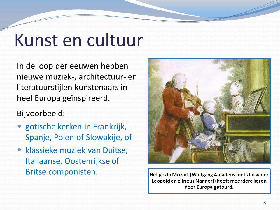 Kunst en cultuur Het gezin Mozart (Wolfgang Amadeus met zijn vader Leopold en zijn zus Nannerl) heeft meerdere keren door Europa getourd.
