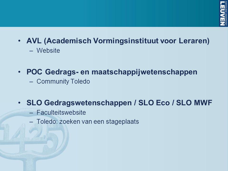 AVL (Academisch Vormingsinstituut voor Leraren) –Website POC Gedrags- en maatschappijwetenschappen –Community Toledo SLO Gedragswetenschappen / SLO Eco / SLO MWF –Faculteitswebsite –Toledo: zoeken van een stageplaats