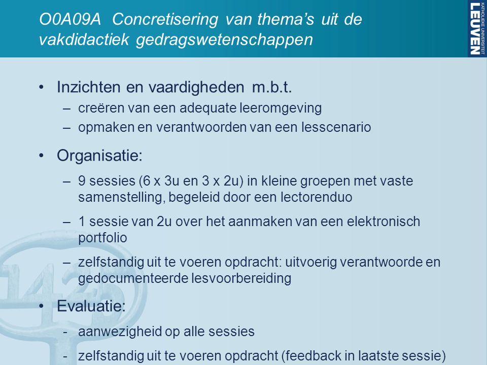O0A09A Concretisering van thema's uit de vakdidactiek gedragswetenschappen Inzichten en vaardigheden m.b.t.