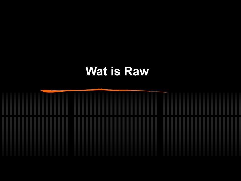 Wat is Raw