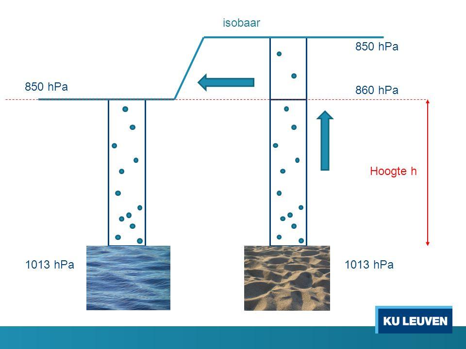 1013 hPa 850 hPa 860 hPa Hoogte h isobaar