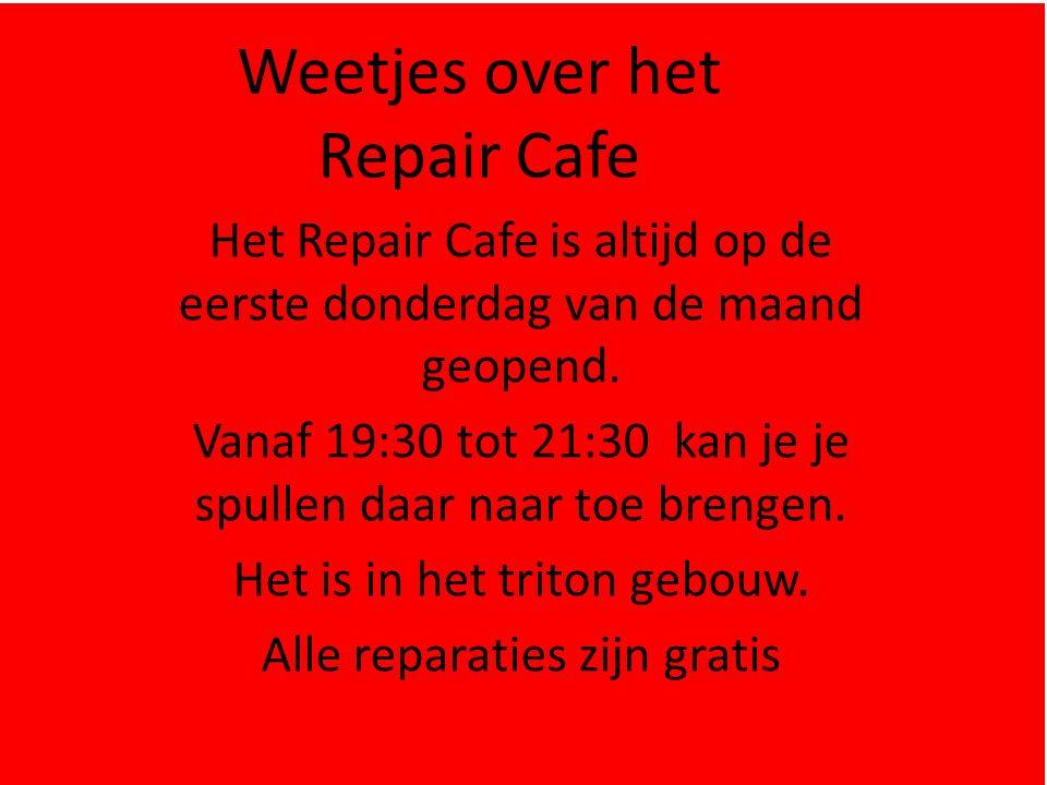 Het Repair Cafe is altijd op de eerste donderdag van de maand geopend.
