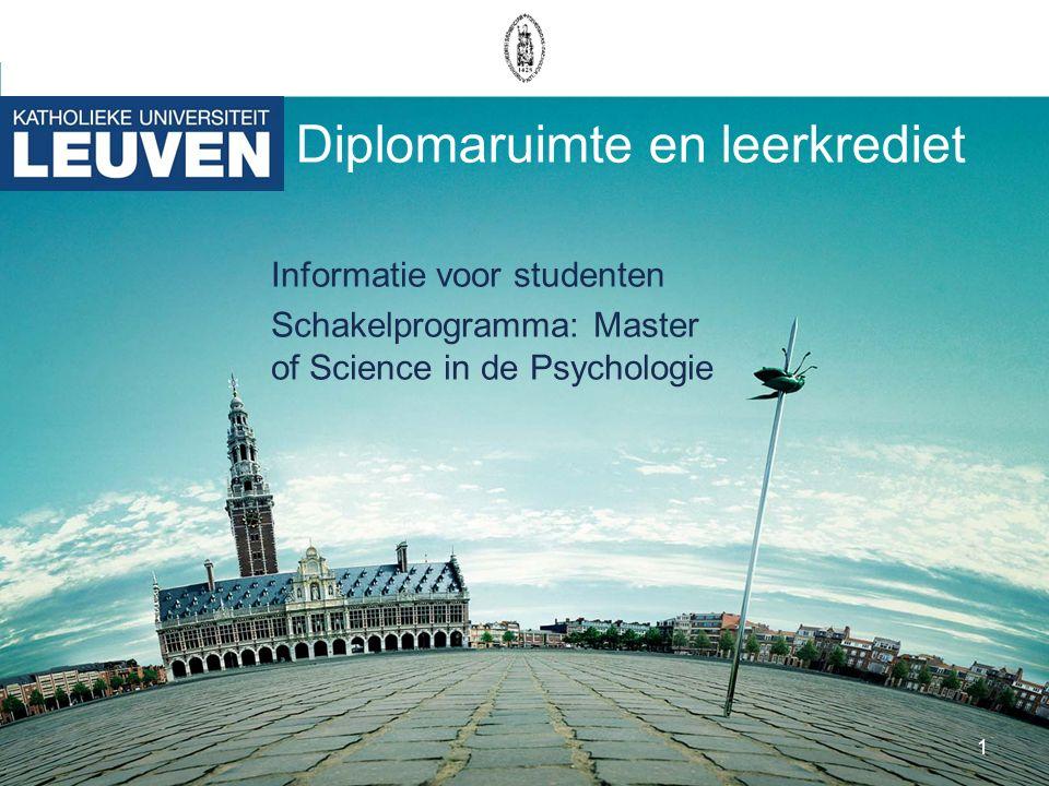 1 Diplomaruimte en leerkrediet Informatie voor studenten Schakelprogramma: Master of Science in de Psychologie