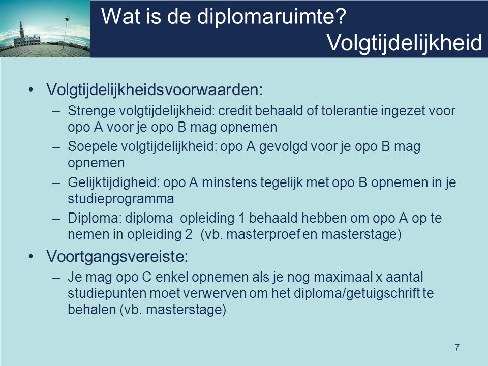 7 Wat is de diplomaruimte.