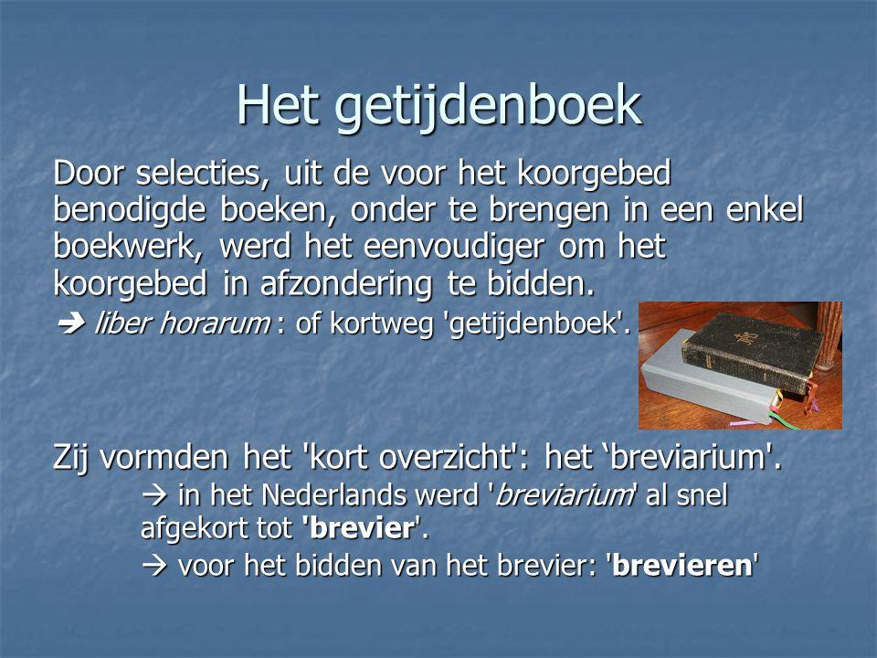 Het getijdenboek Door selecties, uit de voor het koorgebed benodigde boeken, onder te brengen in een enkel boekwerk, werd het eenvoudiger om het koorg