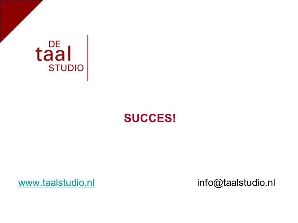 www.taalstudio.nlwww.taalstudio.nl info@taalstudio.nl SUCCES!