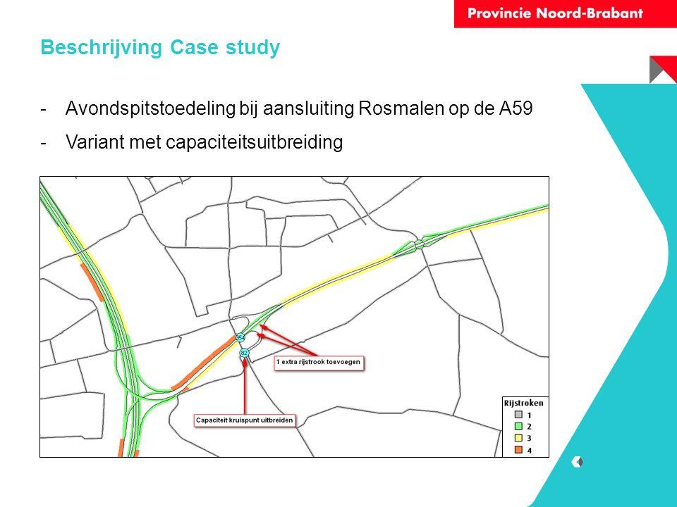 Beschrijving Case study -Avondspitstoedeling bij aansluiting Rosmalen op de A59 -Variant met capaciteitsuitbreiding