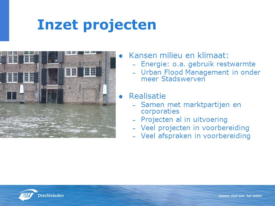 Inzet projecten Kansen milieu en klimaat: – Energie: o.a.