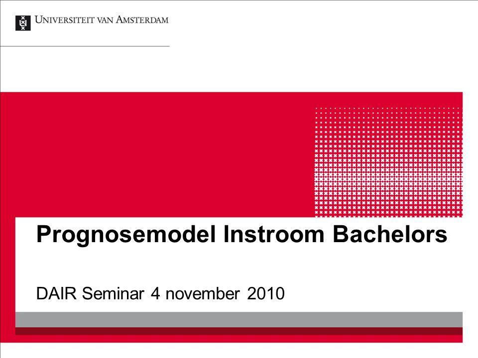 Prognosemodel Instroom Bachelors DAIR Seminar 4 november 2010