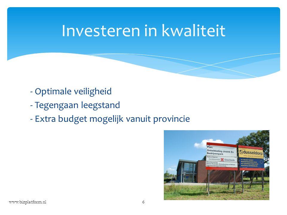 - Optimale veiligheid - Tegengaan leegstand - Extra budget mogelijk vanuit provincie www.bizplatform.nl6 Investeren in kwaliteit