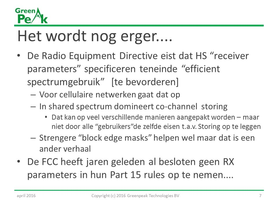 "Het wordt nog erger.... De Radio Equipment Directive eist dat HS ""receiver parameters"" specificeren teneinde ""efficient spectrumgebruik"" [te bevordere"