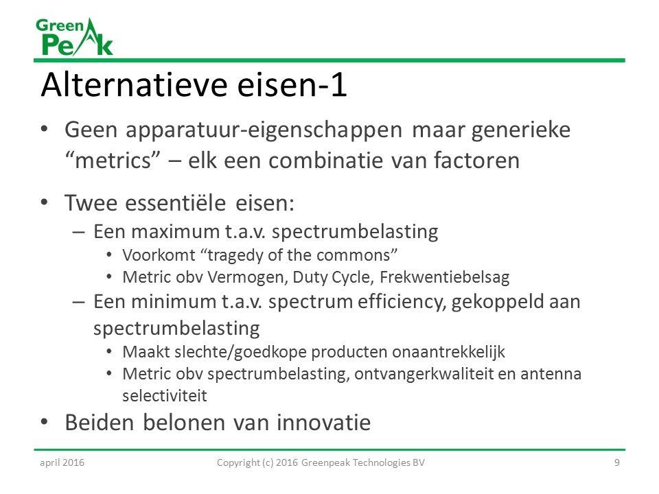 Alternatieve eisen-1 Geen apparatuur-eigenschappen maar generieke metrics – elk een combinatie van factoren Twee essentiële eisen: – Een maximum t.a.v.