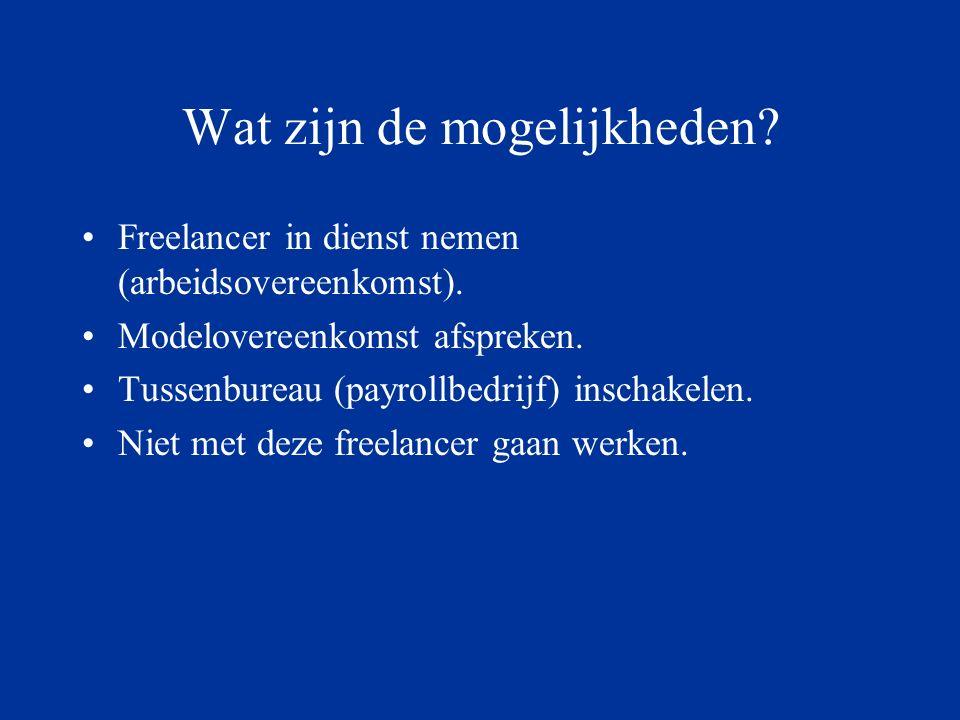 Wat zijn de mogelijkheden.Freelancer in dienst nemen (arbeidsovereenkomst).