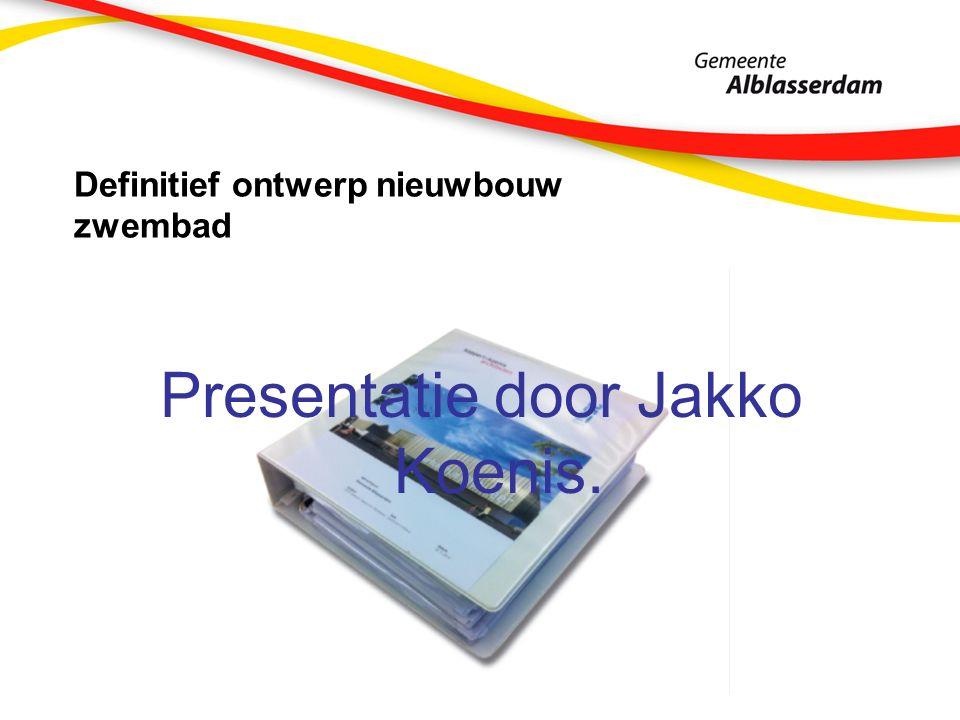 Definitief ontwerp nieuwbouw zwembad Presentatie door Jakko Koenis.