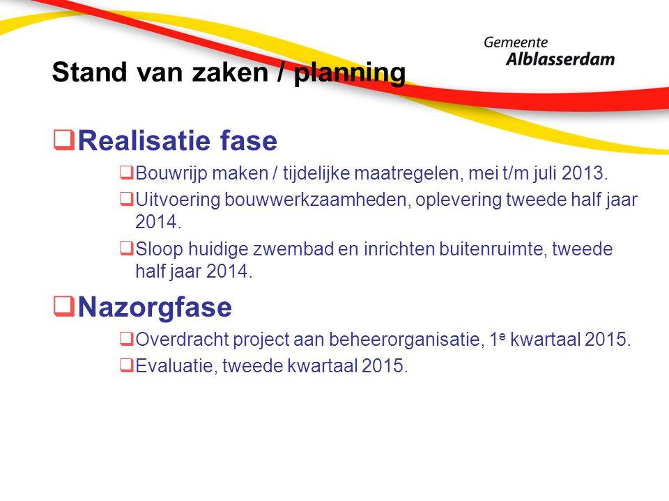 Stichtingskosten Raming november 2011 € 5.558.000 Raming februari 2013 € 5.577.000 –Voorbereidingskrediet € 497.000 –Kredietaanvraag € 5.080.000