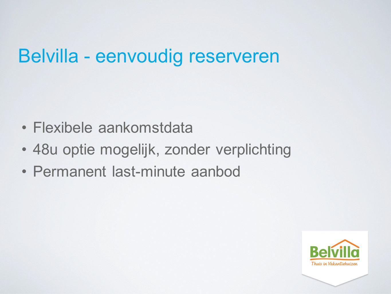 Belvilla - eenvoudig reserveren Flexibele aankomstdata 48u optie mogelijk, zonder verplichting Permanent last-minute aanbod
