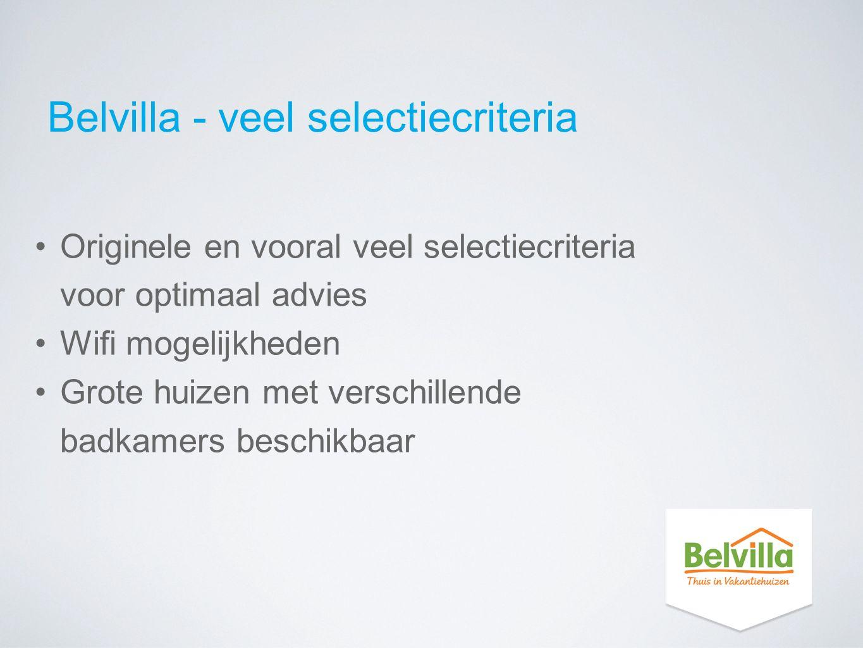 Belvilla - veel selectiecriteria Originele en vooral veel selectiecriteria voor optimaal advies Wifi mogelijkheden Grote huizen met verschillende badk