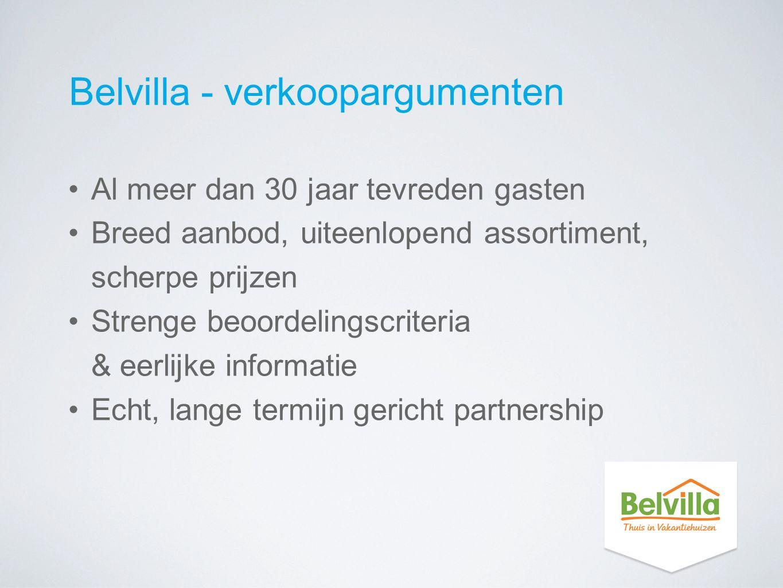 Belvilla - verkoopargumenten Al meer dan 30 jaar tevreden gasten Breed aanbod, uiteenlopend assortiment, scherpe prijzen Strenge beoordelingscriteria