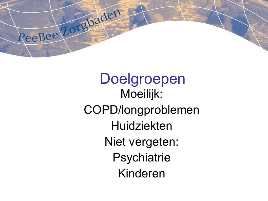 Doelgroepen Moeilijk: COPD/longproblemen Huidziekten Niet vergeten: Psychiatrie Kinderen