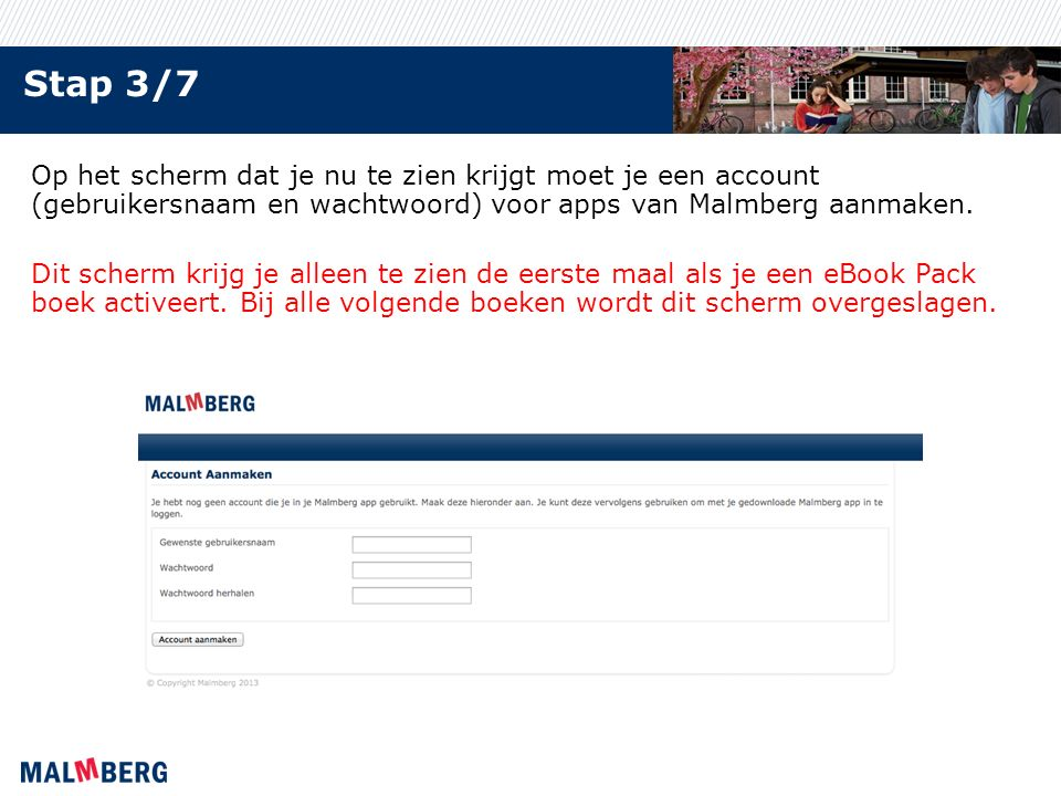 Stap 3/7 Op het scherm dat je nu te zien krijgt moet je een account (gebruikersnaam en wachtwoord) voor apps van Malmberg aanmaken.