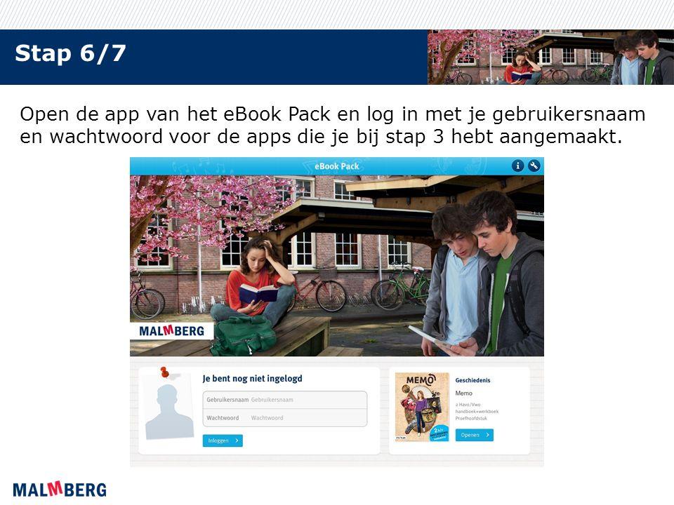 Stap 6/7 Open de app van het eBook Pack en log in met je gebruikersnaam en wachtwoord voor de apps die je bij stap 3 hebt aangemaakt.