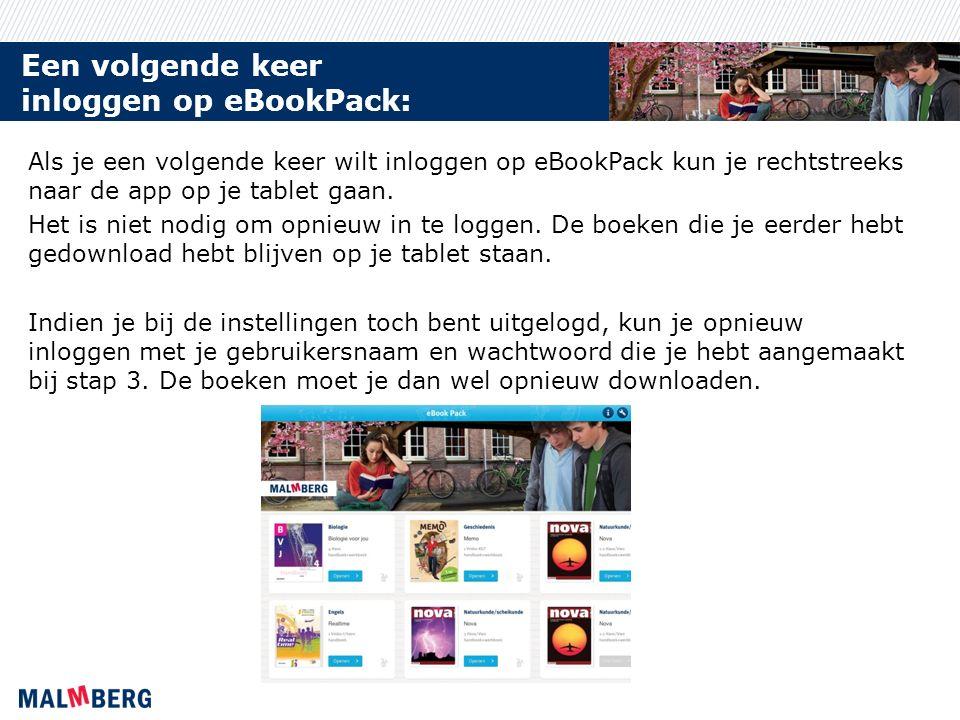 Een volgende keer inloggen op eBookPack: Als je een volgende keer wilt inloggen op eBookPack kun je rechtstreeks naar de app op je tablet gaan.